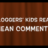 Blogger's Kids Read Mean Comments